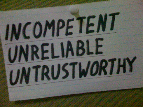 incompetent unreliable untrustworthy